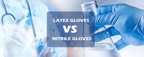 Nitrile or Latex,which's better?